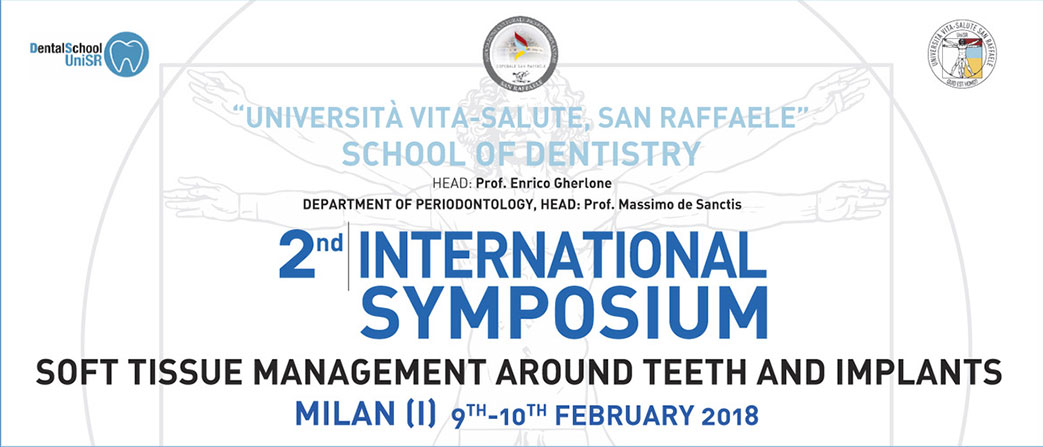 2nd INTERNATIONAL SYMPOSIUM SOFT TISSUE MANAGEMENT AROUND TEETH AND IMPLANTS - MILAN (I)